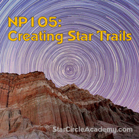 2018-05-09 Webinar - NP105: Creating Star Trails WITH  Notes